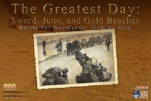 The Greatest Day : Sword, Juno, and Gold Beaches